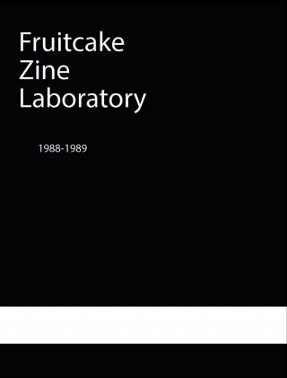Fruitcake Zine Lab 1988-1989 Cover (San Serif-Crop-Web)